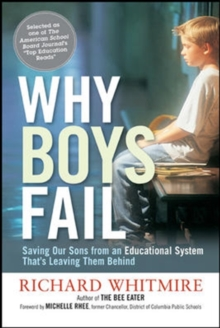 Why Boys Fail: Saving Our Sons from an Educational System Thats Leaving Them Behind, Paperback / softback Book