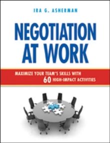 Negotiation at Work: Maximize Your Team's Skills with 60 High-Impact Activities, Paperback Book