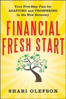 Financial Fresh Start: Your Five-Step Plan for Adapting and Prospering in the New Economy, Hardback Book