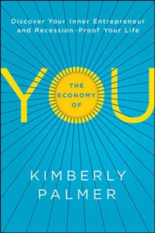 The Economy of You: Discover Your Inner Entrepreneur and Recession- Proof Your Life, Hardback Book