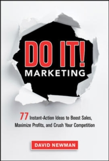 Do It! Marketing: 77 Instant-Action Ideas to Boost Sales, Maximize Profits, and Crush Your Competition, Hardback Book
