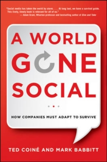 A World Gone Social: How Companies Must Adapt to Survive, Hardback Book