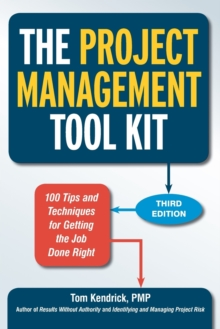 The Project Management Tool Kit: 100 Tips and Techniques for Getting the Job Done Right, Paperback / softback Book