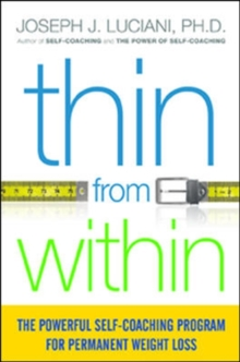 Thin from Within: The Powerful Self-Coaching Program for Permanent Weight Loss, Paperback / softback Book