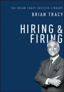 Hiring & Firing: The Brian Tracy Success Library, Hardback Book