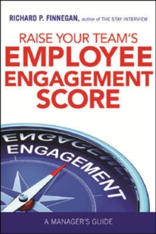 RAISE YOUR TEAM'S EMPLOYEE ENGAGEMENT SCORE, Paperback / softback Book