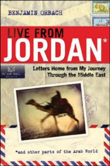 Live From Jordan: Letters Home from My Journey Through the Middle East, Hardback Book