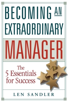 Becoming an Extraordinary Manager : The 5 Essentials for Success, Paperback / softback Book