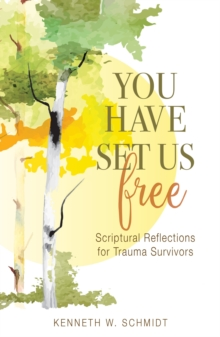 You Have Set Us Free : Scriptural Reflections for Trauma Survivors, Paperback / softback Book