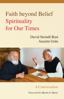 Faith beyond Belief : Spirituality for Our Times, Paperback / softback Book