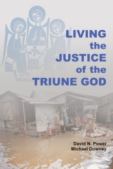 Living the Justice of the Triune God, Paperback Book