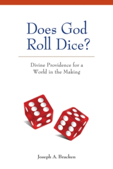 Does God Roll Dice? : Divine Providence for a World in the Making, Paperback Book