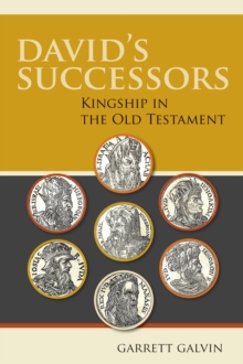 David's Successors : Kingship in the Old Testament, Paperback / softback Book