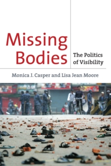Missing Bodies : The Politics of Visibility, Hardback Book