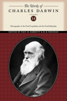 The Works of Charles Darwin, Volume 14 : Monographs of the Fossil Lepadidae and the Fossil Balanidae, Paperback / softback Book