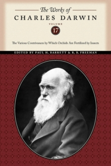 The The Works of Charles Darwin : The Works of Charles Darwin, Volume 17 The Various Contrivances by Which Orchids are Fertilized by Insects, Paperback / softback Book