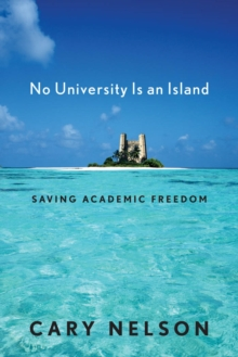No University Is an Island : Saving Academic Freedom, Paperback / softback Book