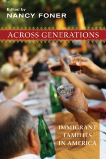 Across Generations : Immigrant Families in America, Hardback Book