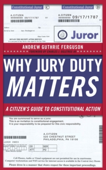 Why Jury Duty Matters : A Citizen's Guide to Constitutional Action, Paperback / softback Book