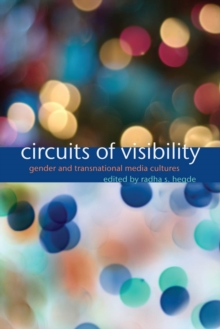 Circuits of Visibility : Gender and Transnational Media Cultures, Paperback / softback Book