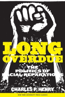 Long Overdue : The Politics of Racial Reparations, Paperback / softback Book