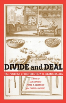 Divide and Deal : The Politics of Distribution in Democracies, Paperback / softback Book