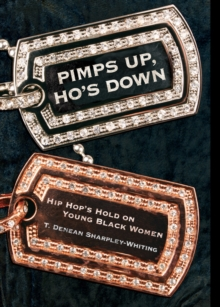 Pimps Up, Ho's Down : Hip Hop's Hold on Young Black Women, Paperback / softback Book