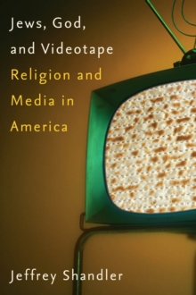 Jews, God, and Videotape : Religion and Media in America, Hardback Book