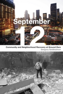 September 12 : Community and Neighborhood Recovery at Ground Zero, Paperback / softback Book