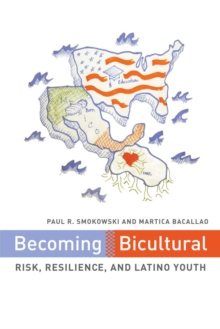 Becoming Bicultural : Risk, Resilience, and Latino Youth, Paperback / softback Book