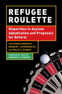 Refugee Roulette : Disparities in Asylum Adjudication and Proposals for Reform, Paperback / softback Book