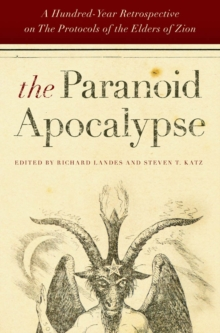 The Paranoid Apocalypse : A Hundred-Year Retrospective on the Protocols of the Elders of Zion, Hardback Book