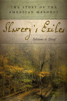 Slavery's Exiles : The Story of the American Maroons, Paperback Book