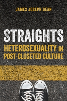 Straights : Heterosexuality in Post-Closeted Culture, Paperback / softback Book