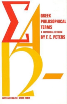 Greek Philosophical Terms : A Historical Lexicon, Paperback / softback Book
