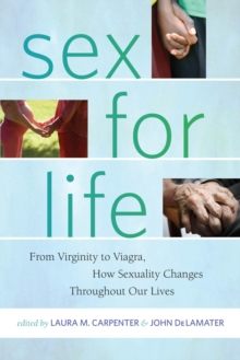 Sex for Life : From Virginity to Viagra, How Sexuality Changes Throughout Our Lives, Paperback Book