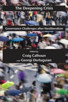 The Deepening Crisis : Governance Challenges after Neoliberalism, Paperback / softback Book