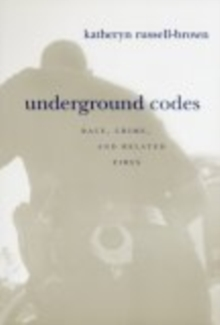 Underground Codes : Race, Crime and Related Fires, Paperback / softback Book