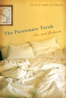 The Passionate Torah : Sex and Judaism, Paperback / softback Book