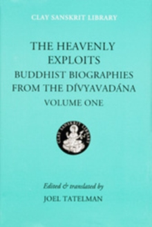 The Heavenly Exploits : Buddhist Biographies from the Divyavadana, Hardback Book