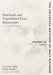 Notebooks and Unpublished Prose Manuscripts: Volume III : Camden, Paperback / softback Book