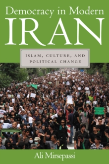 Democracy in Modern Iran : Islam, Culture, and Political Change, Hardback Book
