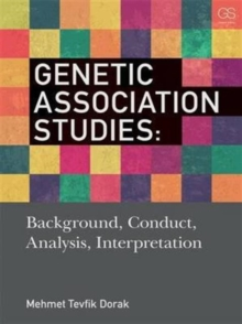 Genetic Association Studies : Background, Conduct, Analysis, Interpretation, Paperback / softback Book