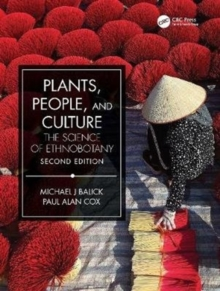 Plants, People, and Culture : The Science of Ethnobotany, Paperback / softback Book