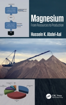 Magnesium: From Resources to Production, Hardback Book