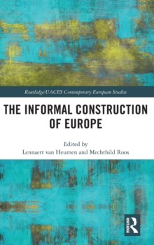 The Informal Construction of Europe, Hardback Book