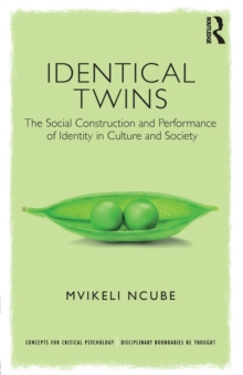 Identical Twins : The Social Construction and Performance of Identity in Culture and Society, Paperback Book