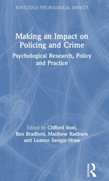 Making an Impact on Policing and Crime : Psychological Research, Policy and Practice, Hardback Book