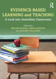 Evidence-Based Learning and Teaching : A Look into Australian Classrooms, Paperback / softback Book