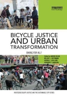Bicycle Justice and Urban Transformation : Biking for all?, Paperback / softback Book